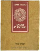 Índices da Poesia de Jorge de Sena – 13: Quarenta Anos de Servidão (partes I, II e III)